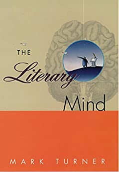 The Literary Mind: The Origins of Thought and Language par [Turner, Mark]