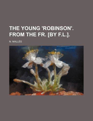The Young 'Robinson'. from the Fr. [By F.L.]