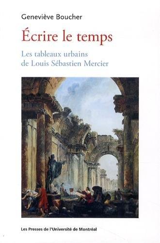 Ecrire le temps : Les tableaux urbains de Louis Sébastien Mercier