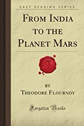 From India to the Planet Mars (Forgotten Books)