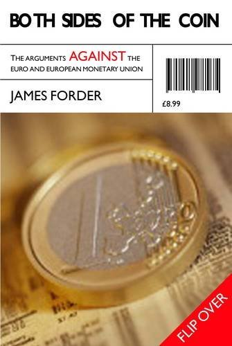 Both Sides of the Coin: The Arguments for the Euro and European Monetary Union by Christopher Huhne (1998-12-29)