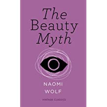 The Beauty Myth (Vintage Feminism Short Edition) by Naomi Wolf (2015-03-05)