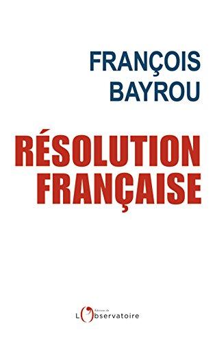 Résolution française (EDITIONS DE L'O) par François Bayrou