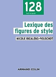 Lexique des figures de style - 2e éd par Nicole Ricalens-Pourchot