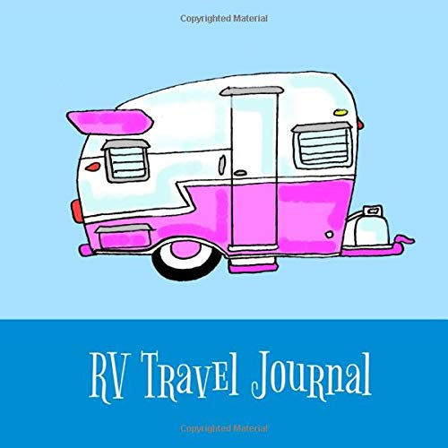 RV Travel Journal: Caravan Trip Notebook featuring a Cute Pink Retro Travel Trailer. Blank logbook for all of your  interesting adventures.