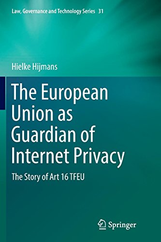The European Union as Guardian of Internet Privacy: The Story of Art 16 TFEU (Law, Governance and Technology Series) por Hielke Hijmans