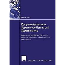 Komponentenbasierte Systemmodellierung und Systemanalyse: Erweiterung des System-Dynamics-Ansatzes zur Nutzung im strategischen Management