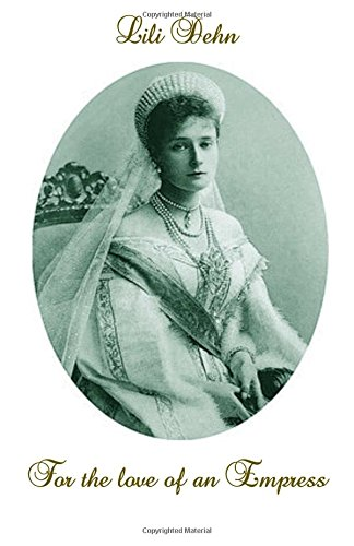 For the love of an Empress: An intimate portrait of Empress Alexandra of Russia