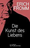 Die Kunst des Liebens: The Art of Loving. An Inquiry into the Nature of Love