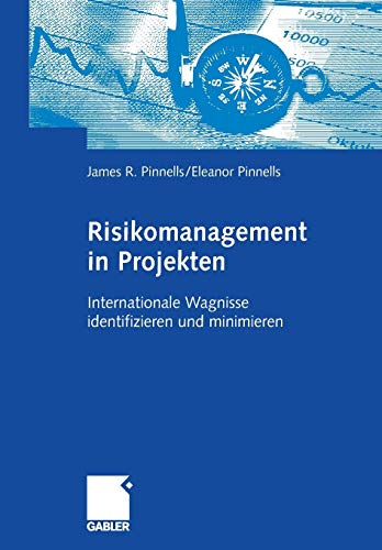 Risikomanagement in Projekten: Internationale Wagnisse Identifizieren und Minimieren (German Edition)