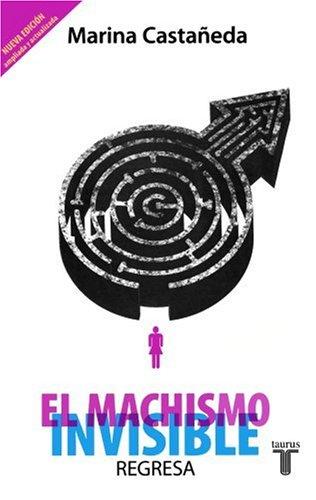 El Machismo Invisible/ from Machismo to Equality por Marina Castaneda