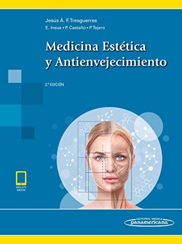 Medicina Estética y Antienvejecimiento (incluye eBook) por Jesús Fernández-Tresguerres Hernández