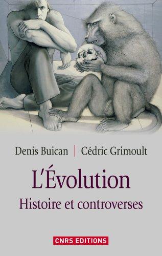 L'Evolution histoire et controverses par Denis Buican