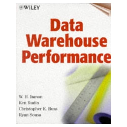Data Warehouse Performance by W. H. Inmon (1998-10-30)