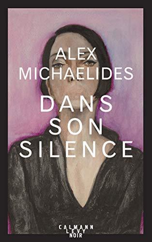 Dans son silence par  Alex MICHAELIDES