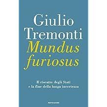Mundus Furiosus: Il riscatto degli Stati e la fine della lunga incertezza (Italian Edition)