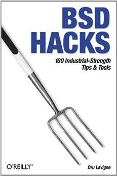 BSD Hacks: 100 Industrial Tip & Tools von [Lavigne, Dru]