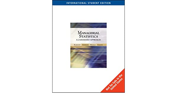 managerial statistics a casebased approach