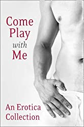 Come Play With Me: An Erotica Collection by Charlotte Stein (2013-10-02)