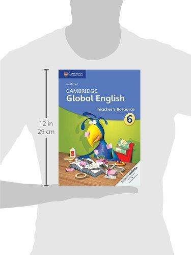 Cambridge Global English Stage 6 Teacher's Resource (Cambridge International Examinations)