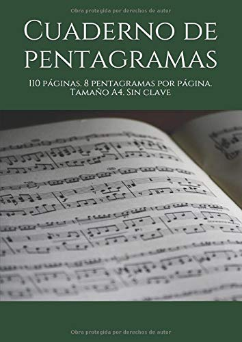 Cuaderno de pentagramas: 110 páginas. 8 pentagramas por página. Tamaño A4. Sin clave por Victor Diaz Lobaton