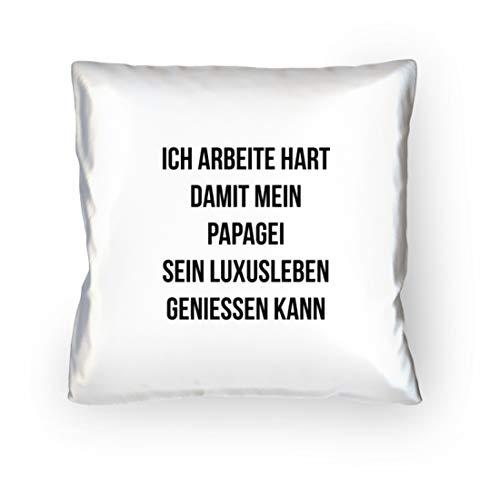 shirt-o-magic Papageien: Ich arbeite für Papageien - Kopfkissen 40x40cm -40cm x 40cm-Weiß