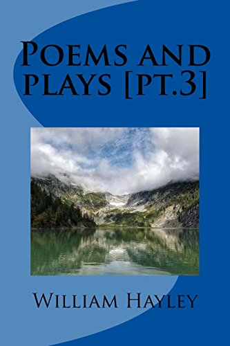 Poems and plays [pt.3] por William Hayley