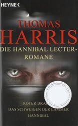 Die Hannibal Lecter Romane: Roter Drache - Das Schweigen der Lämmer  - Hannibal