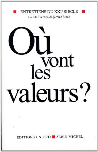 O vont les valeurs? Entretiens du XXIe sicle (UNESCO)