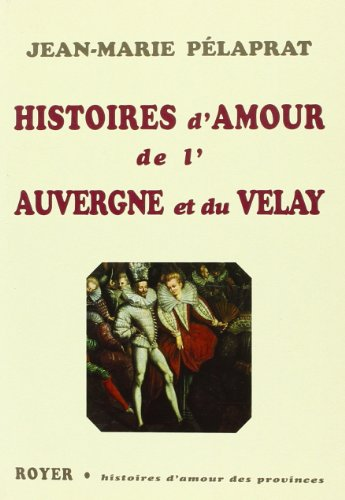 Histoires d'amour d'Auvergne et du Velay