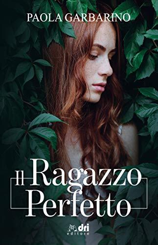 Il Ragazzo Perfetto (DriEditore Contemporary Romance)