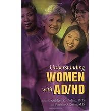 Understanding Women with Ad/HD by Kathleen G. Nadeau (2002-03-27)
