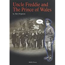Uncle Freddie and the Prince of Wales by Alex Ferguson (15-Mar-2010) Paperback