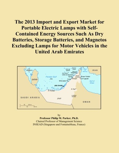 The 2013 Import and Export Market for Portable Electric Lamps with Self-Contained Energy Sources Such As Dry Batteries, Storage Batteries, and Motor Vehicles in the United Arab Emirates