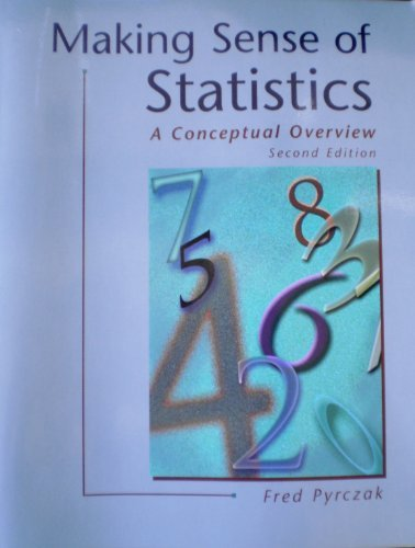 Making Sense of Statistics: A Conceptual Overview by Fred Pyrczak (2000-10-31)