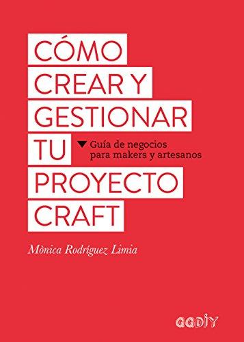 como-crear-y-gestionar-tu-proyecto-craft-guia-de-negocios-para-makers-y-artesanos-ggdiy
