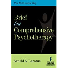 Brief But Comprehensive Psychotherapy: The Multimodal Way (SPRINGER SERIES IN BEHAVIOR THERAPY AND BEHAVIORAL MEDICINE)