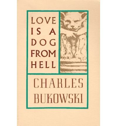 [LOVE IS A DOG FROM HELL BY BUKOWSKI, CHARLES]PAPERBACK