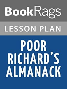 poor richards almanac essay Poor richard by benjamin franklin poor richard's almanack appeared yearly from 1732 to 1757 and was a with the essay on poor richard's philosophy by phillips.