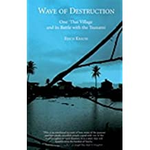 Wave of Destruction: One Thai Village and its Battle with the Tsunami by Erich Krauss (2005-10-13)
