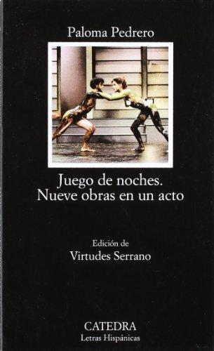 Juego de noches. Nueve obras en un acto: 490 (Letras Hispánicas) por Paloma Pedrero