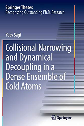 Collisional Narrowing and Dynamical Decoupling in a Dense Ensemble of Cold Atoms (Springer Theses)