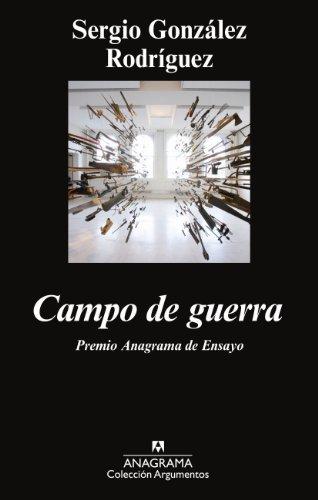 Campo De Guerra (Argumentos) por Sergio González Rodríguez