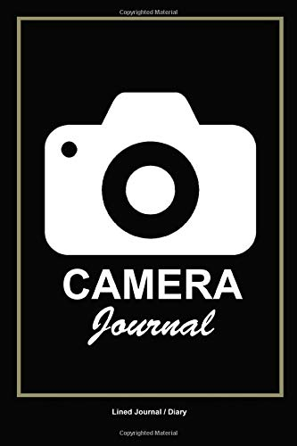 Camera Journal: Photographers lined notebook 120 pages 6x9 - Photography gift diary Digital Backpack Kit