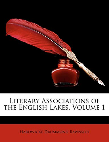Literary Associations of the English Lakes, Volume 1
