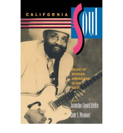 [(California Soul: Music of African Americans in the West)] [Author: Jacqueline Cogdell DjeDje] published on (May, 1998)