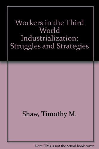 workers-in-the-third-world-industrialization-struggles-and-strategies