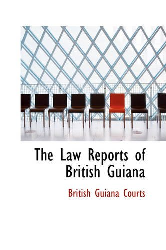 The Law Reports of British Guiana