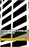 #8: Laboratory manual of dyeing and textile chemistry