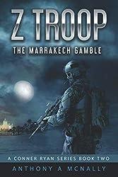 Z Troop The Marrakech Gamble: A Conner Ryan Series